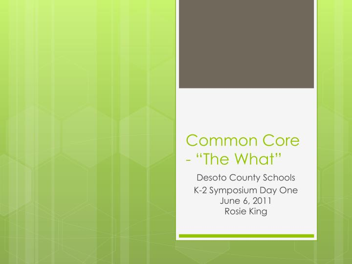 """Common Core  - """"The What"""""""
