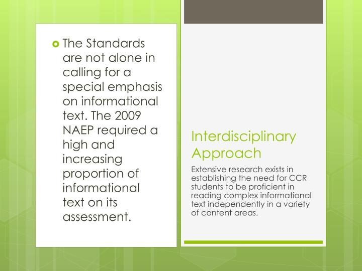 The Standards are not alone in calling for a special emphasis on informational text. The 2009 NAEP required a high and increasing proportion of informational text on its assessment.
