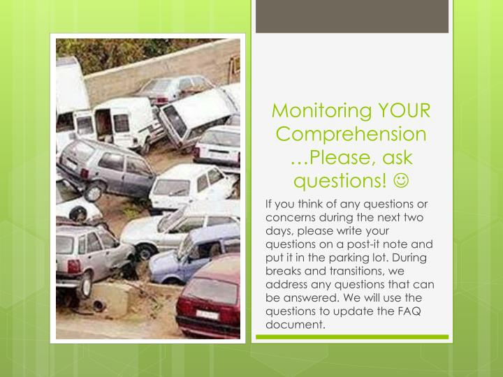 Monitoring YOUR Comprehension…Please, ask questions!