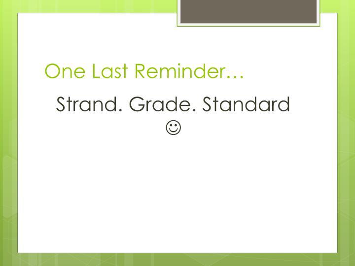 One Last Reminder…
