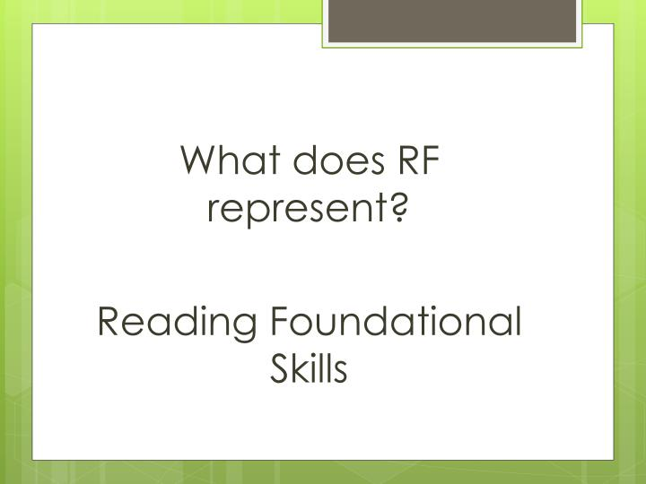 What does RF represent?