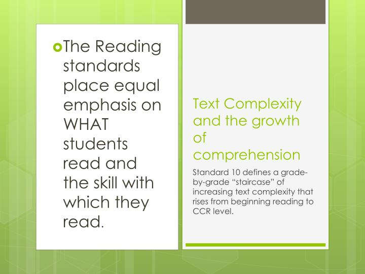The Reading standards place equal emphasis on
