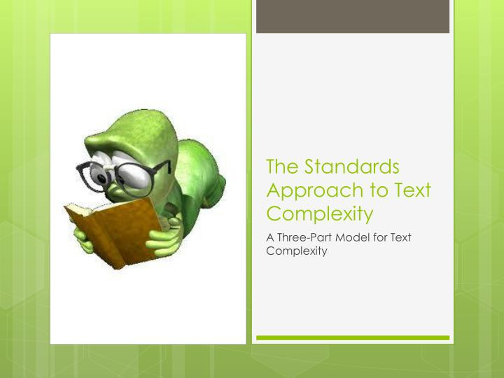 The Standards Approach to Text Complexity