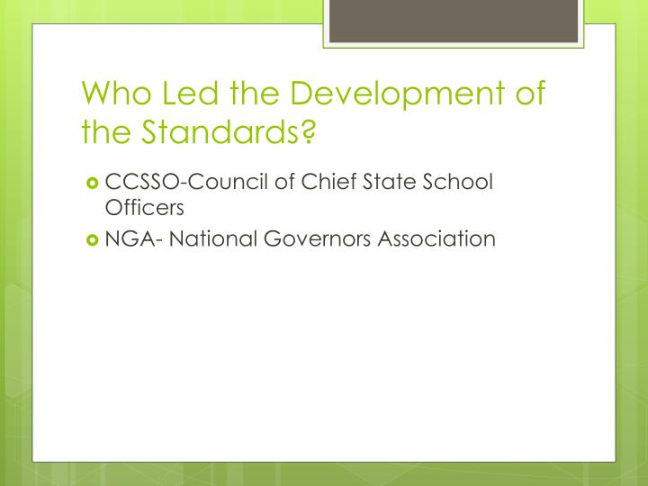 Who Led the Development of the Standards?