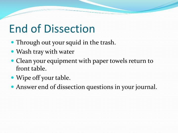 End of Dissection