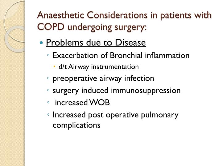 Anaesthetic Considerations in patients with COPD undergoing surgery: