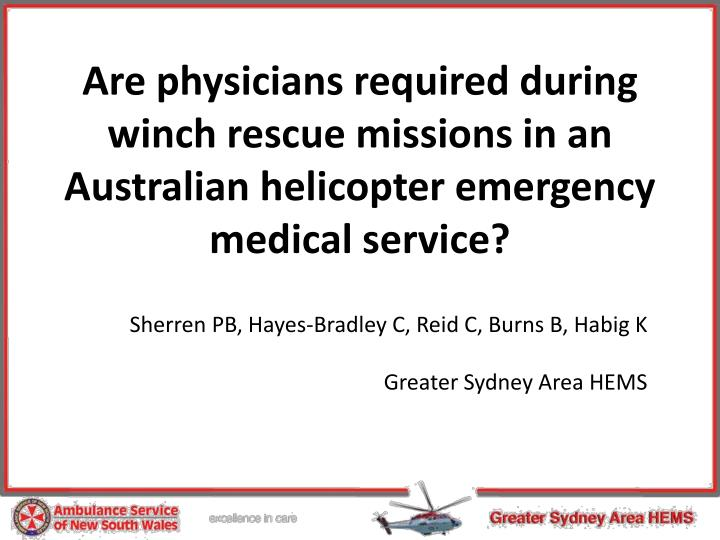 Are physicians required during winch rescue missions in an Australian helicopter emergency medical s...