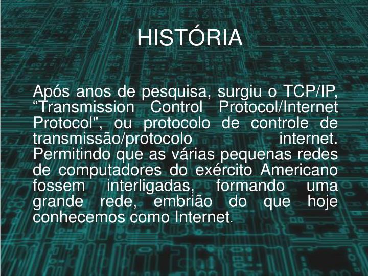 """Após anos de pesquisa, surgiu o TCP/IP, """""""