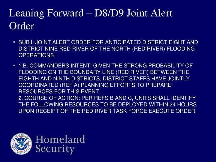Leaning Forward – D8/D9 Joint Alert Order