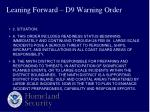 leaning forward d9 warning order