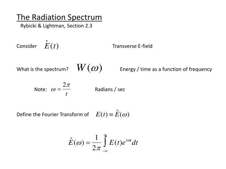 The Radiation Spectrum