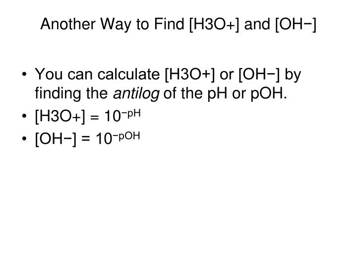 Another Way to Find [H3O+] and [OH−]