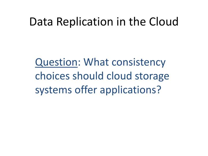 Data Replication in the Cloud