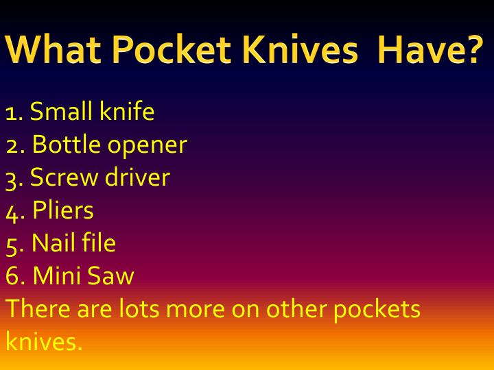 What Pocket Knives  Have?