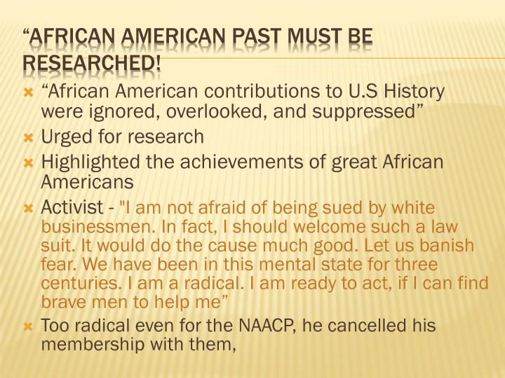 """African American contributions to U.S History were ignored, overlooked, and suppressed"""