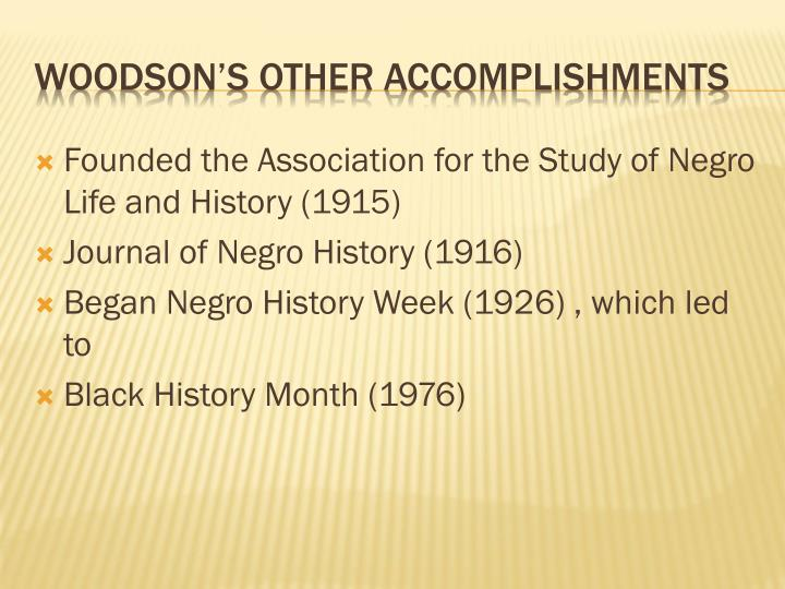 Founded the Association for the Study of Negro Life and History (1915)