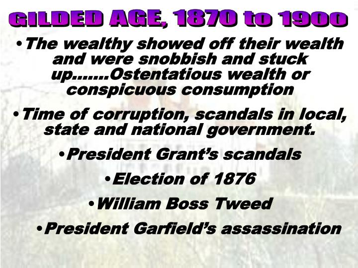GILDED AGE, 1870 to 1900