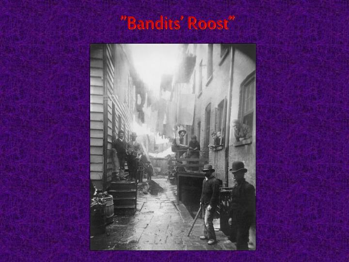 """Bandits' Roost"""
