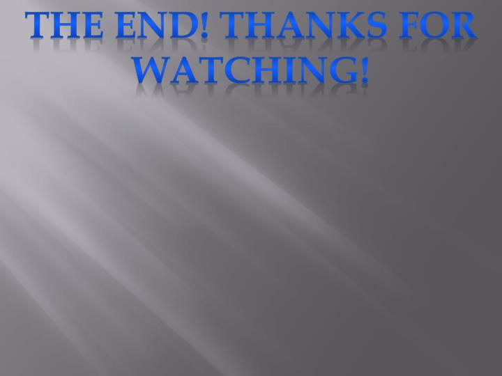 The end! Thanks for watching!