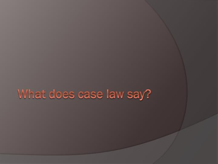 What does case law say?