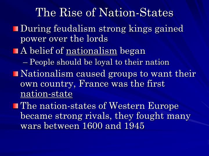 the rise of the nation state 4 rise of nation states 1 rise of nation-states 1450-1500 2 background feudal system had.