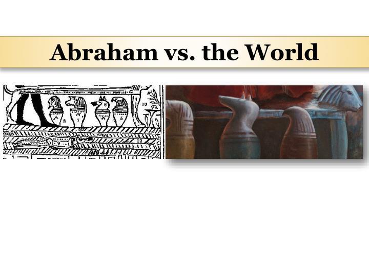 Abraham vs. the World