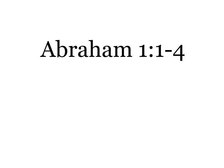 Abraham 1:1-4