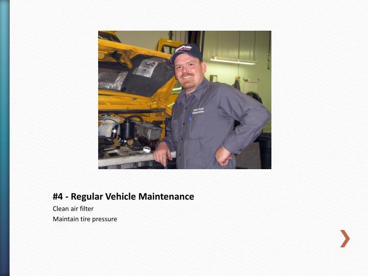 #4 - Regular Vehicle Maintenance