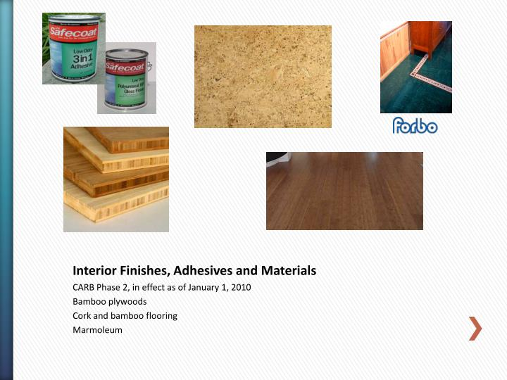 Interior Finishes, Adhesives and Materials