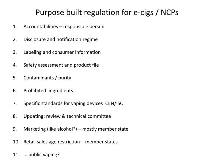 Purpose built regulation for e-cigs / NCPs