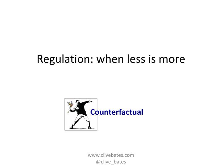 Regulation when less is more