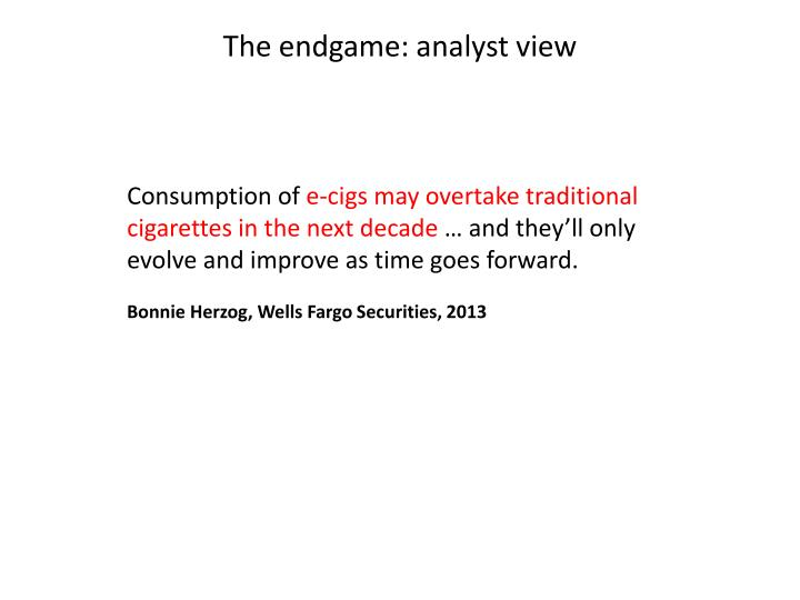 The endgame: analyst view