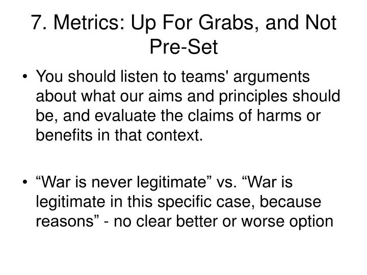 7. Metrics: Up For Grabs, and Not Pre-Set