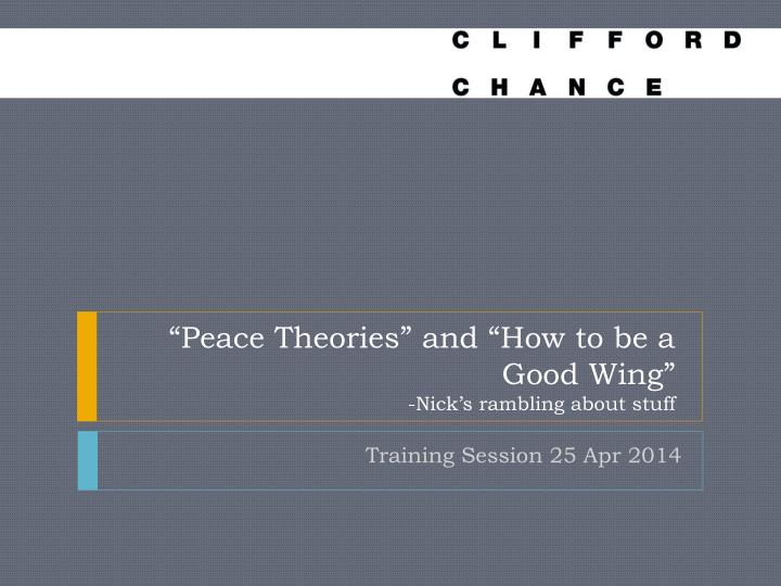 Peace theories and how to be a good wing nick s rambling about stuff