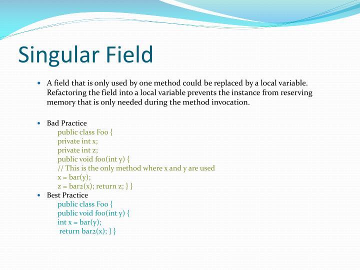 Singular Field