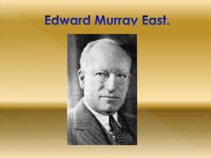 Edward Murray East.