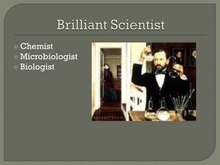 Brilliant Scientist