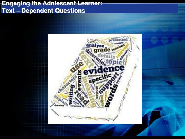 Engaging the Adolescent Learner: