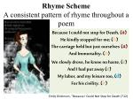 rhyme scheme a consistent pattern of rhyme throughout a poem