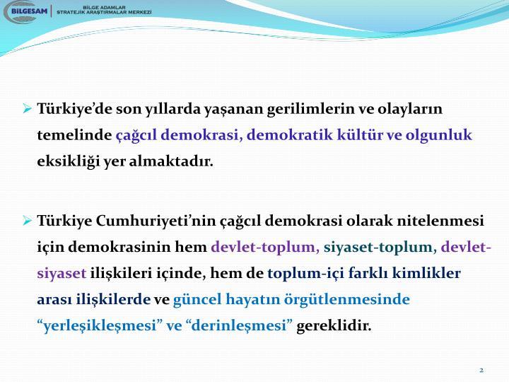 Türkiye'de son yıllarda yaşanan gerilimlerin ve olayların temelinde