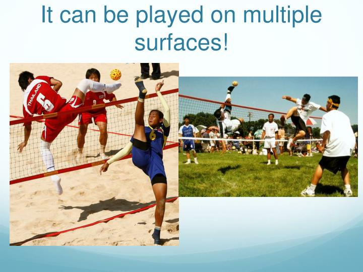 It can be played on multiple surfaces!