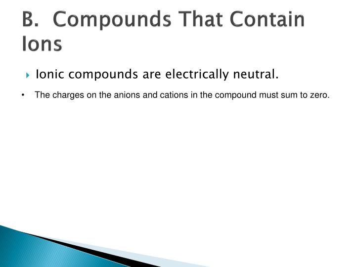 B.  Compounds That Contain Ions