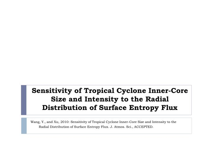 Sensitivity of Tropical Cyclone Inner-Core Size and Intensity to the Radial