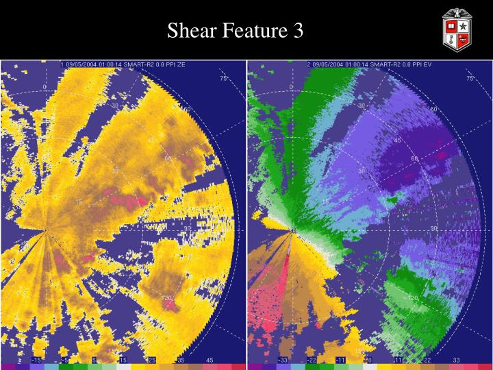 Shear Feature 3
