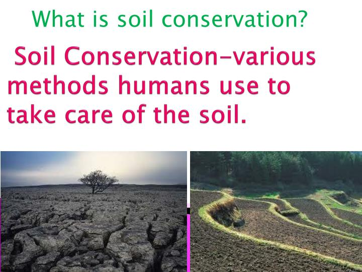 What is soil conservation?