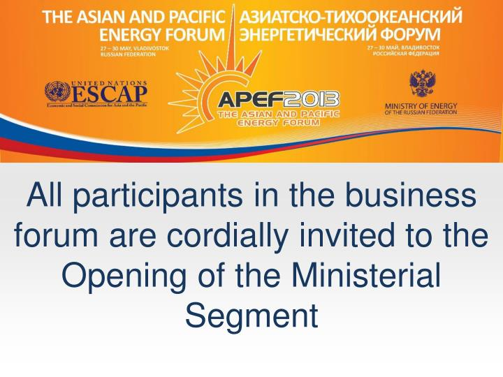 All participants in the business forum are cordially invited to the