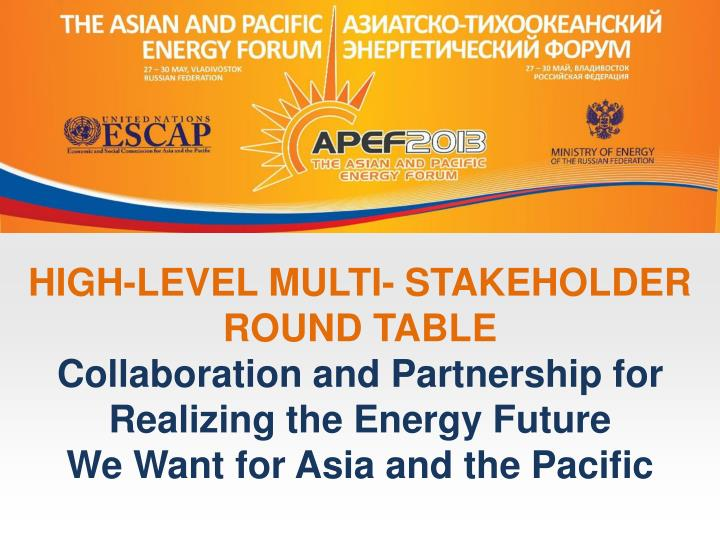 High-level MULTI- STAKEHOLDER round table