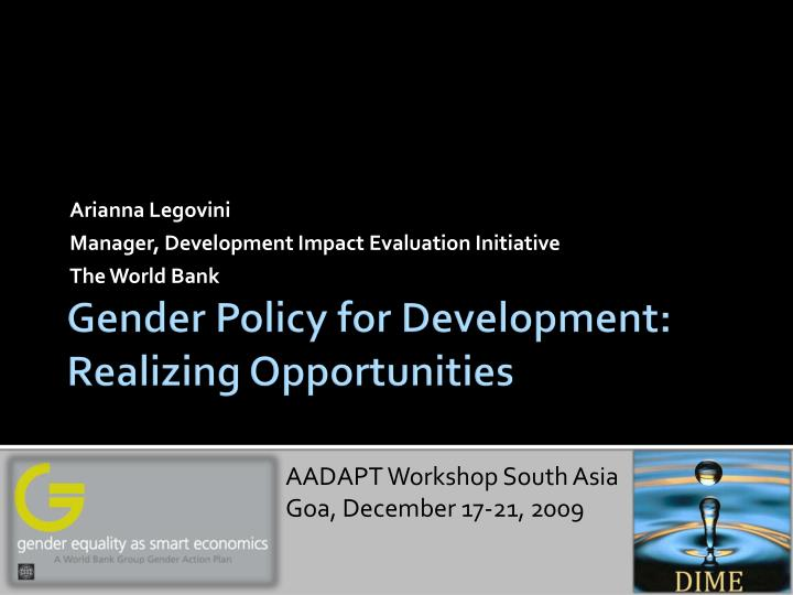 Arianna legovini manager development impact evaluation initiative the world bank