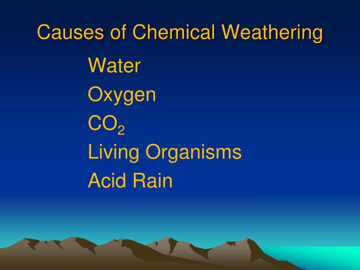 Causes of Chemical Weathering