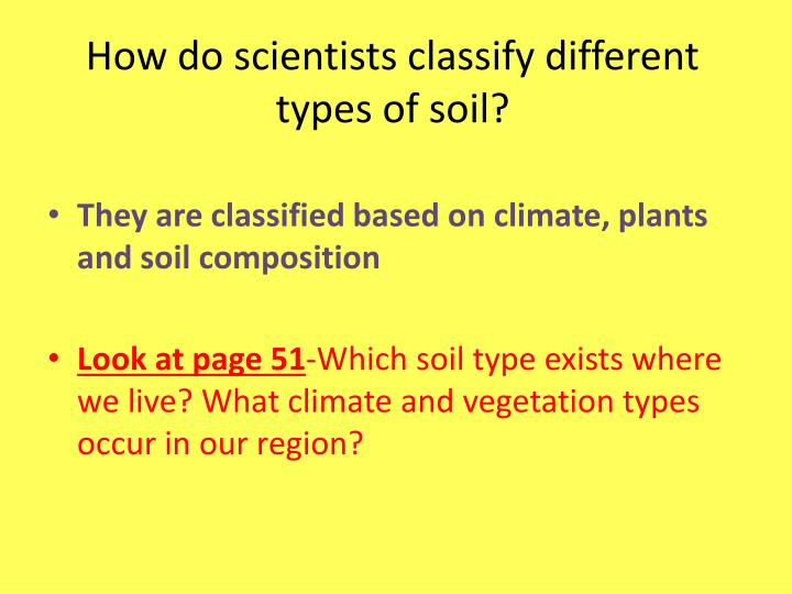 How do scientists classify different types of soil?